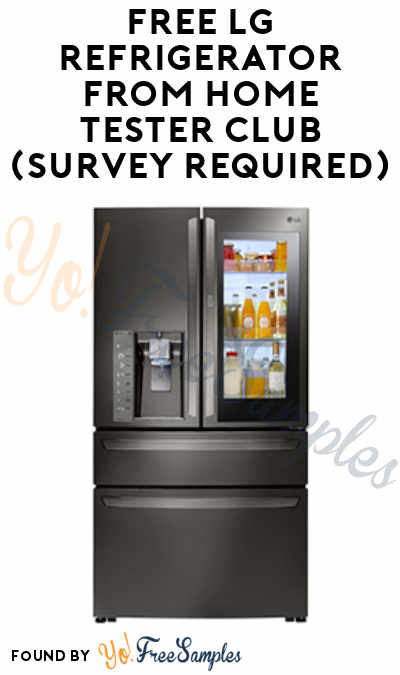 FREE LG Refrigerator From Home Tester Club (Survey Required)
