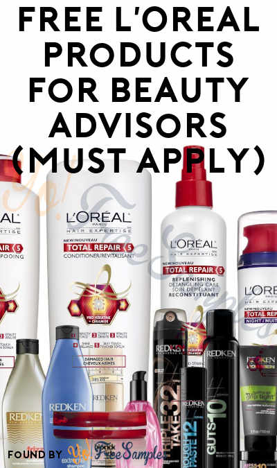 FREE L'Oreal Products For Beauty Advisors (Must Apply)