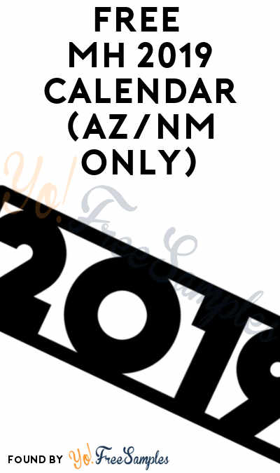 FREE MH 2019 Calendar (AZ/NM Only)