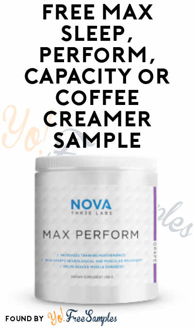 FREE Max Sleep, Perform, Capacity or Coffee Creamer Sample