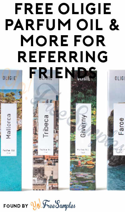 FREE Oligie Parfum Oil & More For Referring Friends (Email Verification Required)