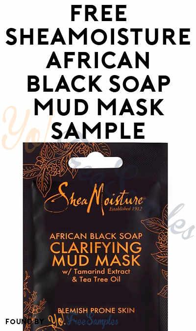 FREE SheaMoisture African Black Soap Mud Mask Sample