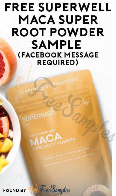 FREEBATE Superwell Maca Super Root Powder Sample (Facebook Message Required)