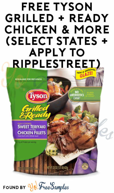 FREE Tyson Grilled + Ready Chicken & More (Select States + Apply To RippleStreet)