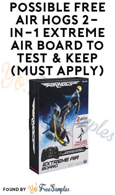 Possible FREE Air Hogs 2-in-1 Extreme Air Board To Test & Keep (Must Apply)