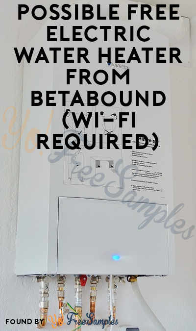 Possible FREE Electric Water Heater From Betabound (Wi-Fi Required)