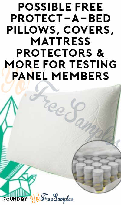 Possible FREE Protect-A-Bed Pillows, Covers, Mattress Protectors & More For Testing Panel Members