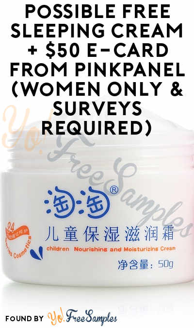 Possible FREE Sleeping Cream + $50 e-Card From PinkPanel (Women Only & Surveys Required)
