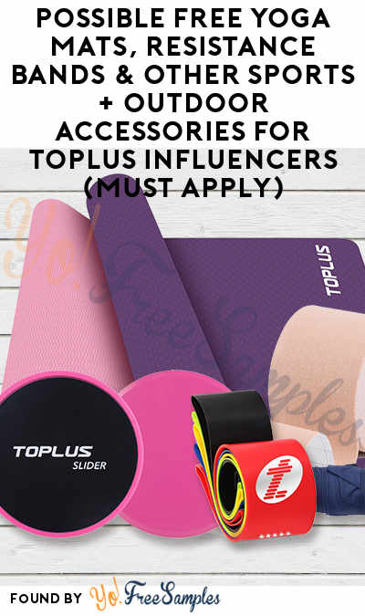 Possible FREE Yoga Mats, Resistance Bands & Other Sports + Outdoor Accessories For Toplus Influencers (Must Apply)