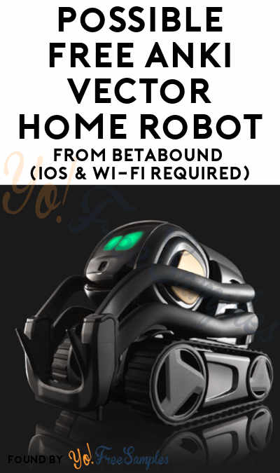 Possible FREE Anki Vector Home Robot From Betabound (iOS & Wi-Fi Required)