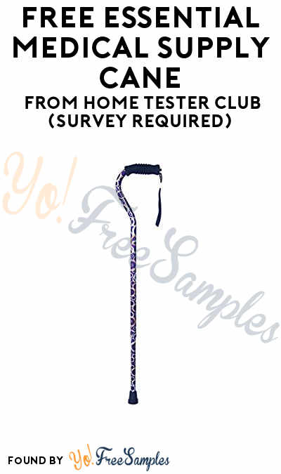 FREE Essential Medical Supply Cane From Home Tester Club (Survey Required)