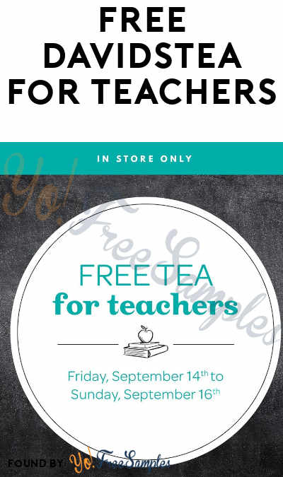 FREE DAVIDsTEA For Teachers 9/14 through 9/16