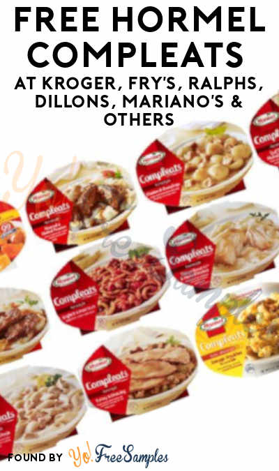 TODAY ONLY: FREE HORMEL COMPLEATS at Kroger, Fry's, Ralphs, Dillons, Mariano's & Others