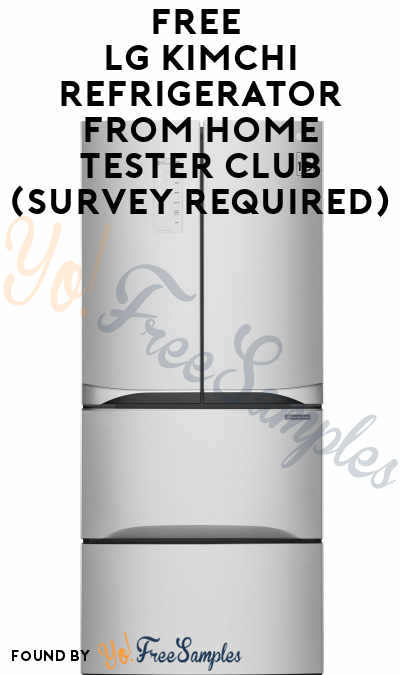 FREE LG Kimchi/Specialty Food French Door Refrigerator From Home Tester Club (Survey Required)