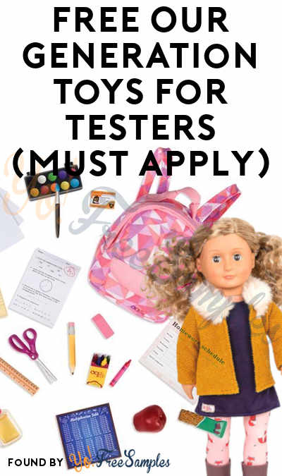 FREE Our Generation Toys For Testers (Must Apply)