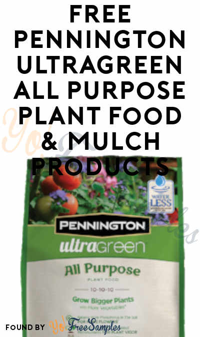 FREE Pennington UltraGreen All Purpose Plant Food & Mulch Products From ViewPoints (Must Apply)