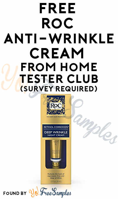 FREE RoC Anti-Wrinkle Cream From Home Tester Club (Survey Required)