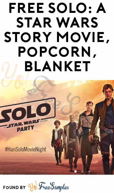 FREE SOLO: A Star Wars Story Movie, Popcorn, Blanket & More (Apply To RippleStreet)