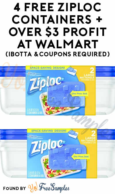 4 FREE Ziploc Containers + Over $3 Profit At Walmart (Ibotta & Coupons Required)