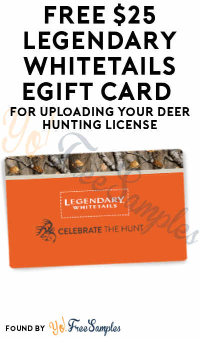 FREE $25 Legendary Whitetails eGift Card For Uploading Your Deer Hunting License