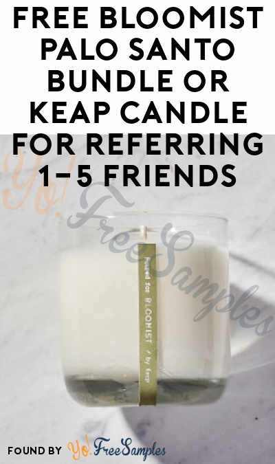 FREE Bloomist Palo Santo Bundle or Keap Candle For Referring 1-5 Friends
