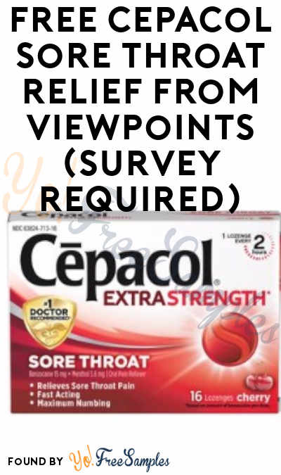 FREE Cepacol Sore Throat Relief From ViewPoints (Survey Required)