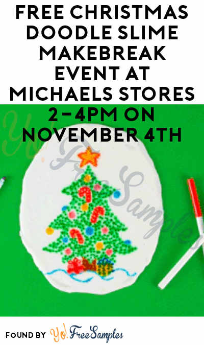 FREE Christmas Doodle Slime MAKEbreak Event At Michaels Stores 2-4PM On November 4th