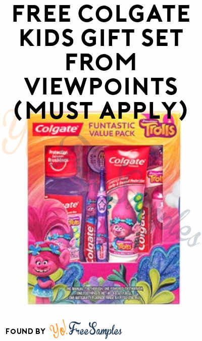 FREE Colgate Kids Gift Set From ViewPoints (Must Apply)