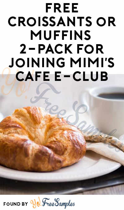 FREE Croissants or Muffins 2-Pack For Joining Mimi's Cafe E-Club