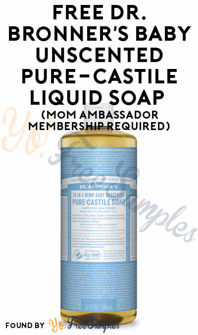 FREE Dr. Bronner's Baby Unscented Pure-Castile Liquid Soap (Mom Ambassador Membership Required)