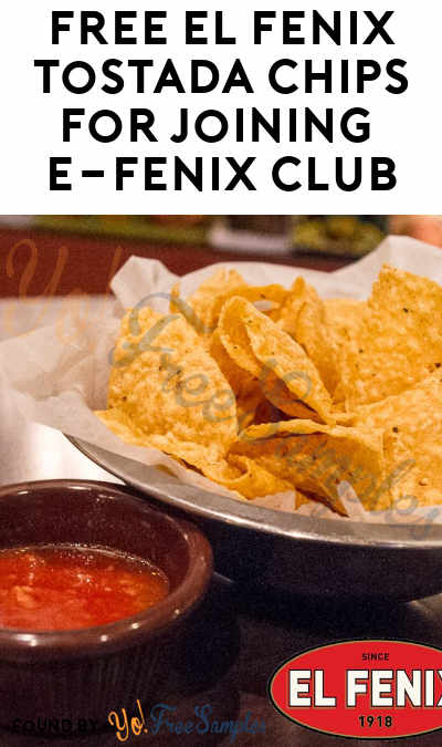 FREE El Fenix Tostada Chips For Joining E-Fenix Club