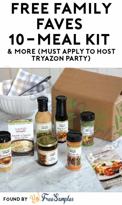 FREE Family Faves 10-Meal Kit & More (Must Apply To Host Tryazon Party)