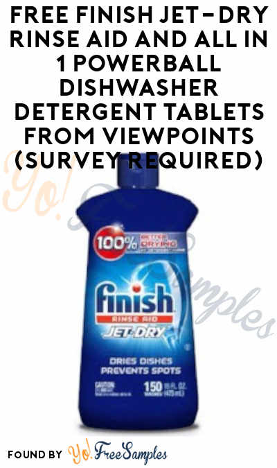 FREE Finish Jet-Dry Rinse Aid and All In 1 Powerball Dishwasher Detergent Tablets From ViewPoints (Survey Required)