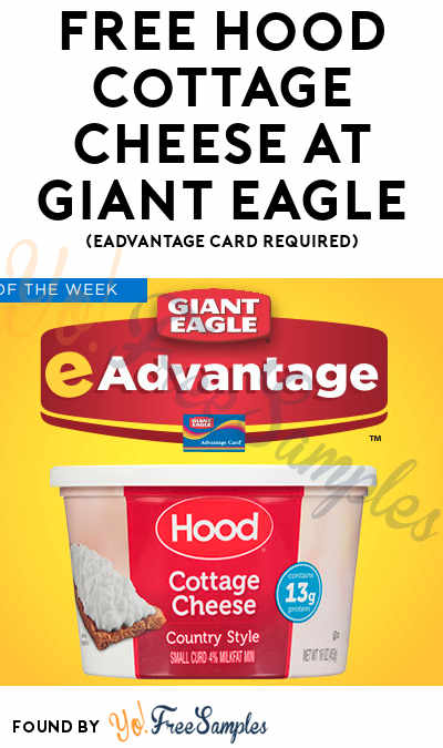 FREE Hood Cottage Cheese At Giant Eagle (eAdvantage Card Required)