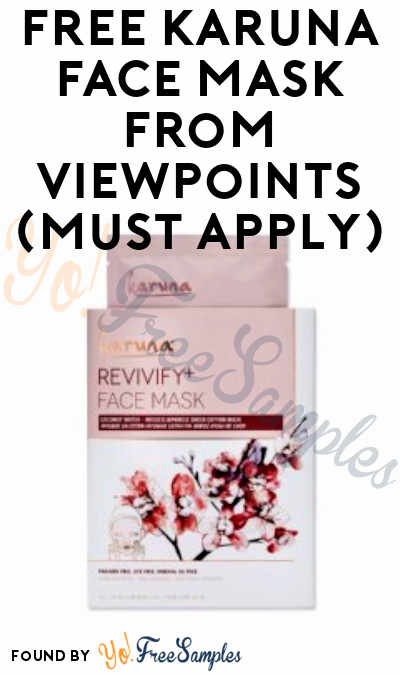 FREE Karuna Face Mask From ViewPoints (Must Apply)