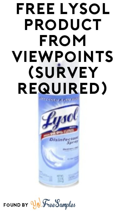 FREE Lysol Spray or Wipes From ViewPoints (Survey Required)