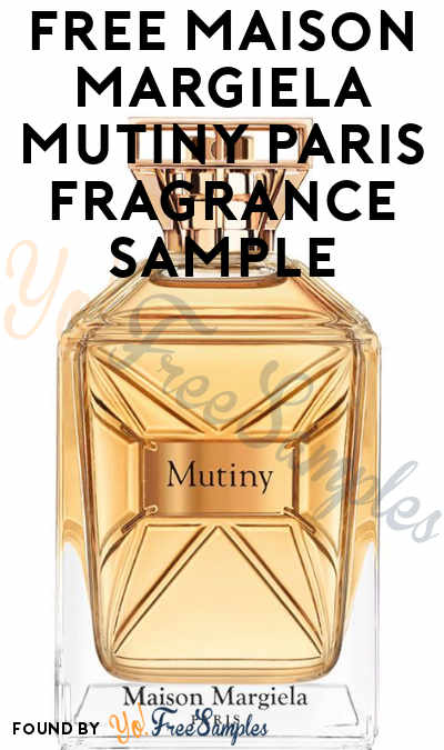 FREE Maison Margiela Mutiny Paris Fragrance Sample (Cell Phone Confirmation Required)