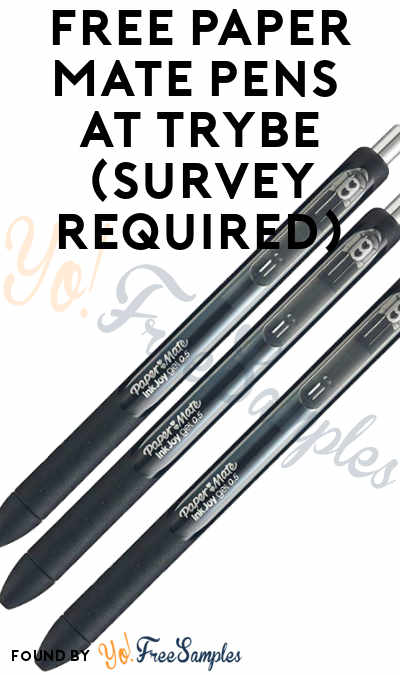FREE Paper Mate Pens At Trybe (Survey Required)