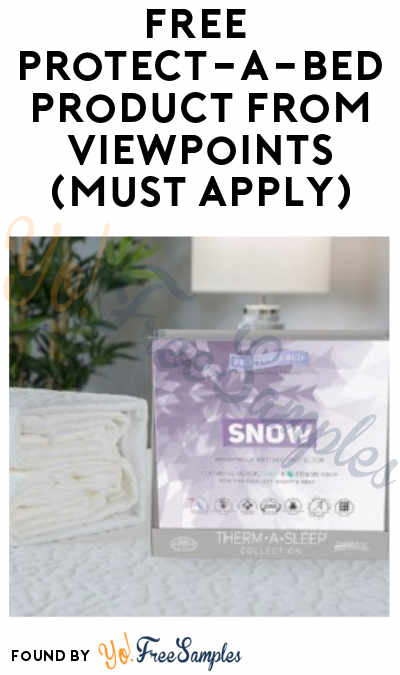 FREE Protect-A-Bed Product From ViewPoints (Must Apply)