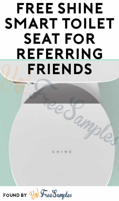 FREE Shine Smart Toilet Seat For Referring Friends