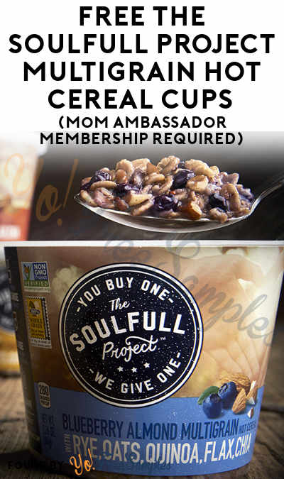 FREE The Soulfull Project Multigrain Hot Cereal Cups (Mom Ambassador Membership Required)