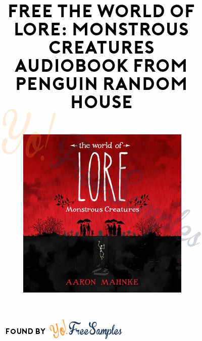 FREE The World of Lore: Monstrous Creatures Audiobook From Penguin Random House