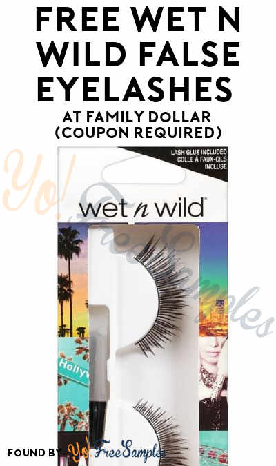 FREE Wet n Wild False Eyelashes At Family Dollar (Coupon Required)