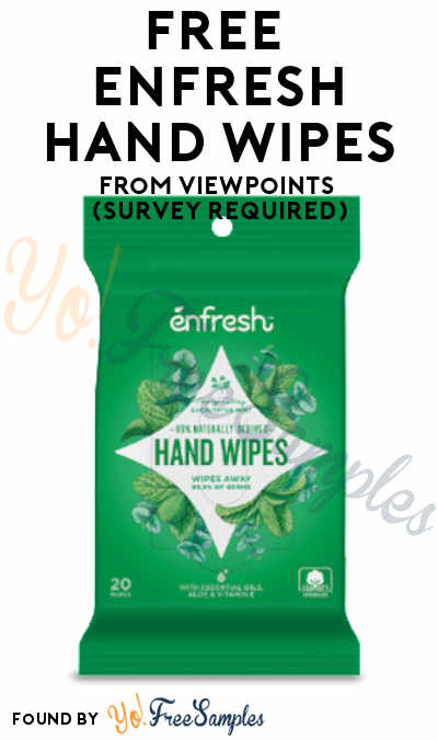 FREE enfresh Hand Wipes From ViewPoints (Survey Required)