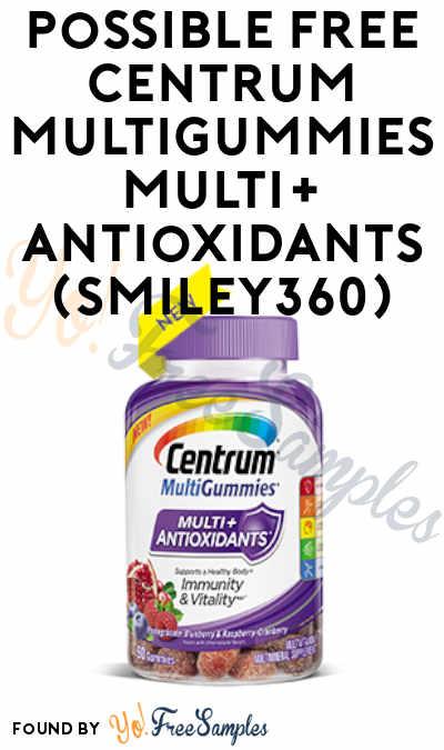 Possible FREE Centrum MultiGummies Multi+ Antioxidants (Smiley360)