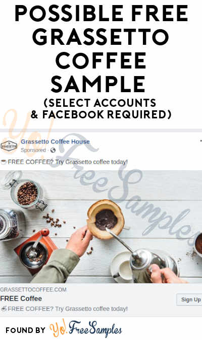 Possible FREE Grassetto Coffee Sample (Select Accounts & Facebook Required)