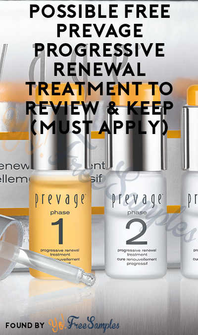 Possible FREE Prevage Progressive Renewal Treatment To Review & Keep (Must Apply)