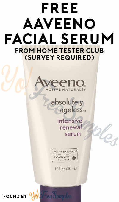 FREE Aveeno Facial Serum From Home Tester Club (Survey Required)
