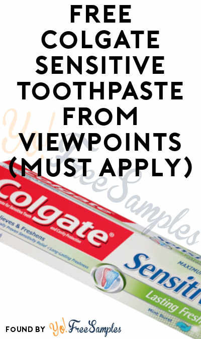 FREE Colgate Sensitive Toothpaste From ViewPoints (Must Apply)
