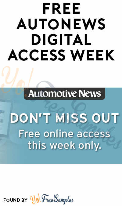FREE Automotive News Digital Access Week